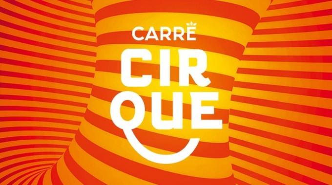 KONINKLIJK THEATER         CARRÉ PRESENTEERT: CARRÉ CIRQUE