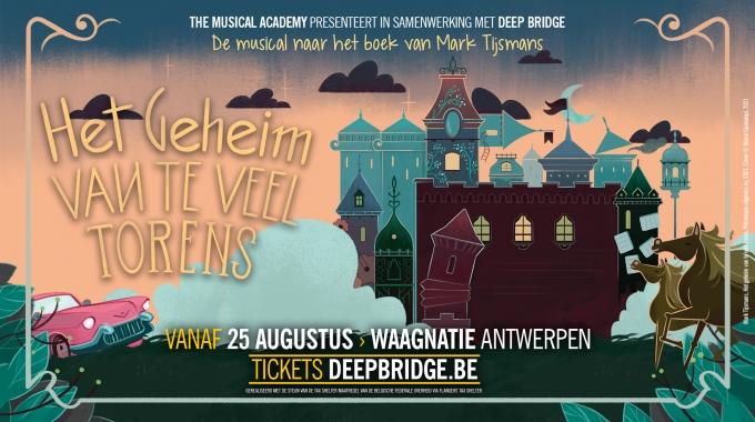 The Musical Academy  en Deep Bridge spelen vanaf 25 augustus 'Het Geheim van Te Veel Torens' in de Antwerpse Waagnatie