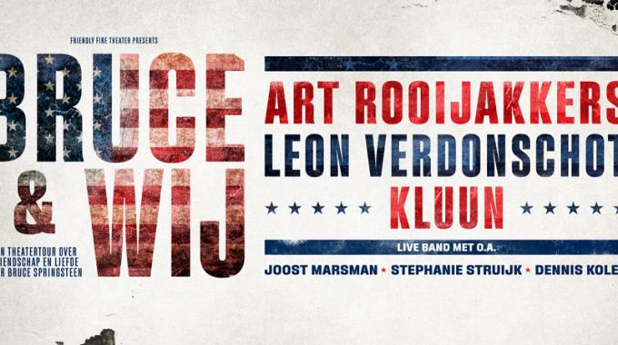 Art Rooijakkers, Leon Verdonschot en Kluun gaan theater in met de muzikale voorstelling Bruce & Wij